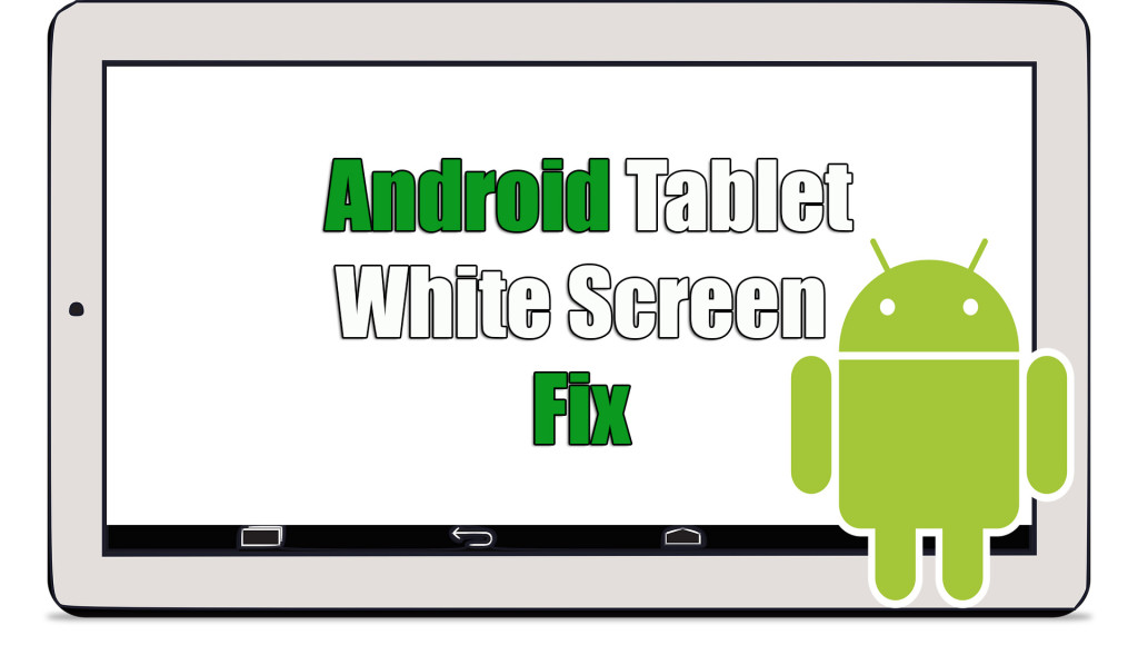 Android Tablet White Screen