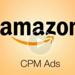 Amazon CPM Ads all you need to know