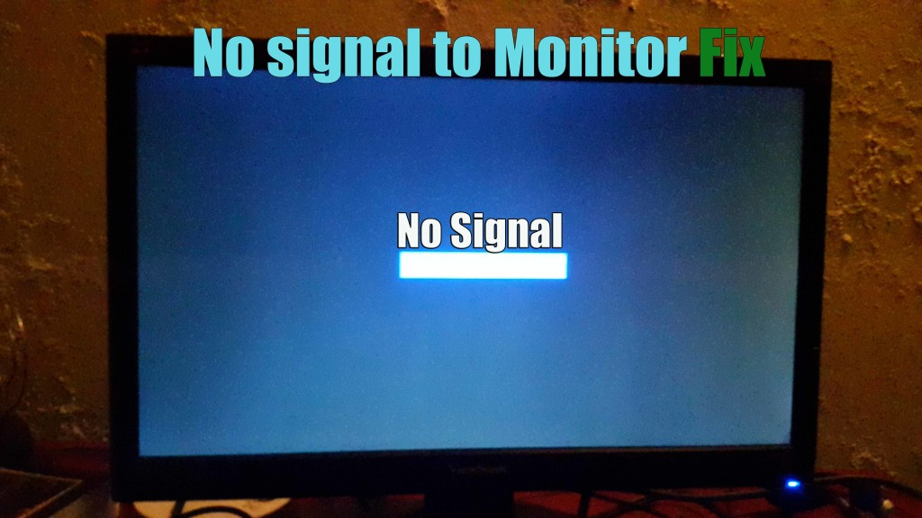 No Signal to Monitor