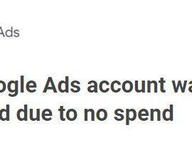 Your Google Ads account was cancelled due to no spend