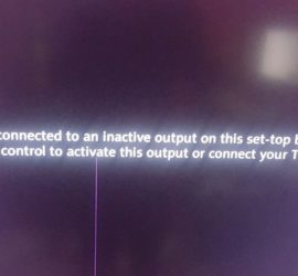Your TV is currently connected to an inactive output