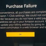 Purchase Failure Amazon Fire TV Solution