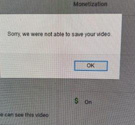 YouTube Failed to Save Monetization Option