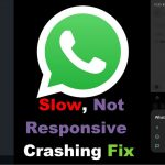 Whatsapp Slow, not responsive or crashing Fix Any Samsung